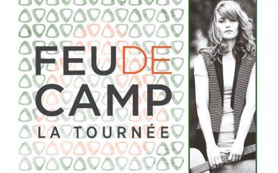 La Tournée FEU DE CAMP: Andréanne A. Malette